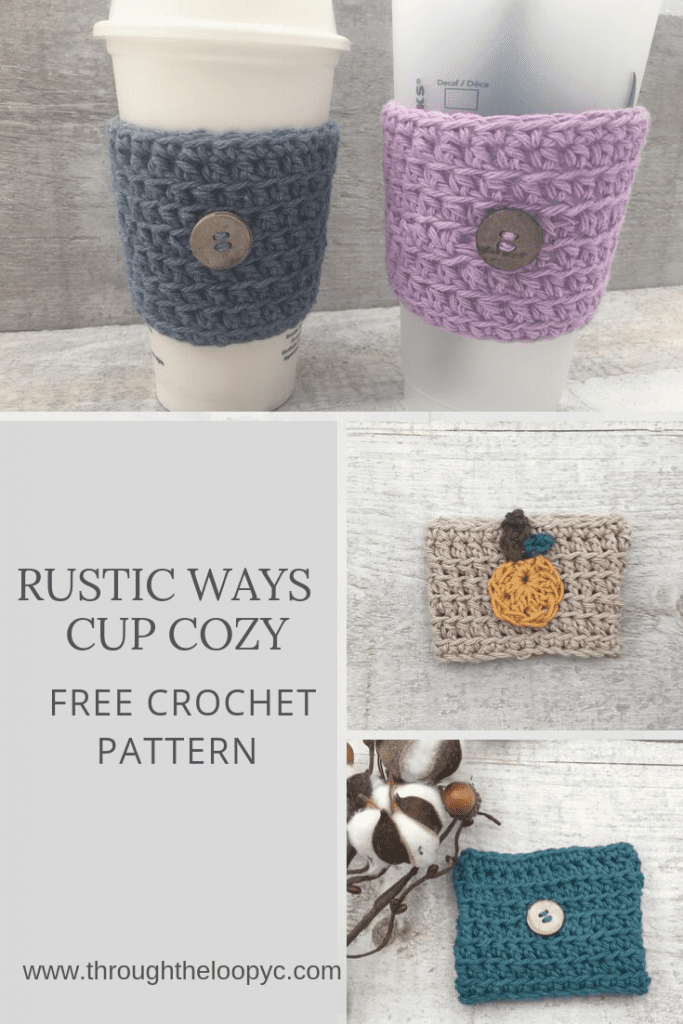 Rustic Ways Cup Cozy is a quick pattern with so many ways to customize.