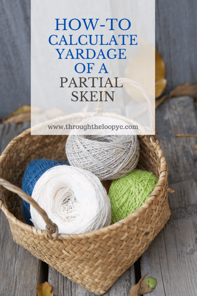 How to Calculate Yardage of a Partial Skein